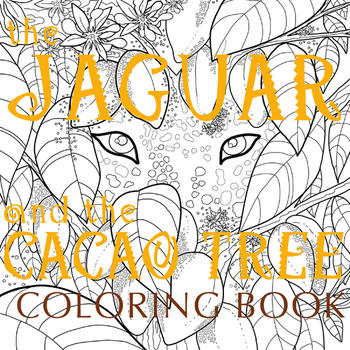 The Jaguar and the Cacao Tree Coloring Book | Birgitte Rasine ...